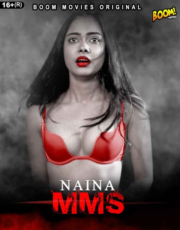 18+ Naina MMS (2021) BoomMovies Hindi Short Film 720p HDRip 200MB Download
