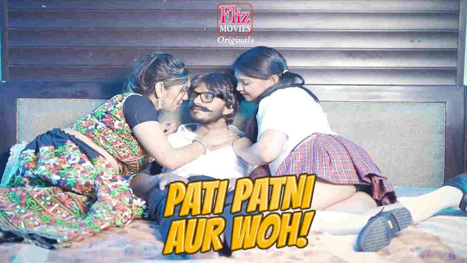 18+ Pati Patni Aur Woh Adult Romance Web Series Of Fliz Movies