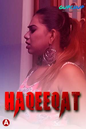 Haqeeqat (2021) S01E03 Hindi Gupchup Originals Web Series 720p Watch Online