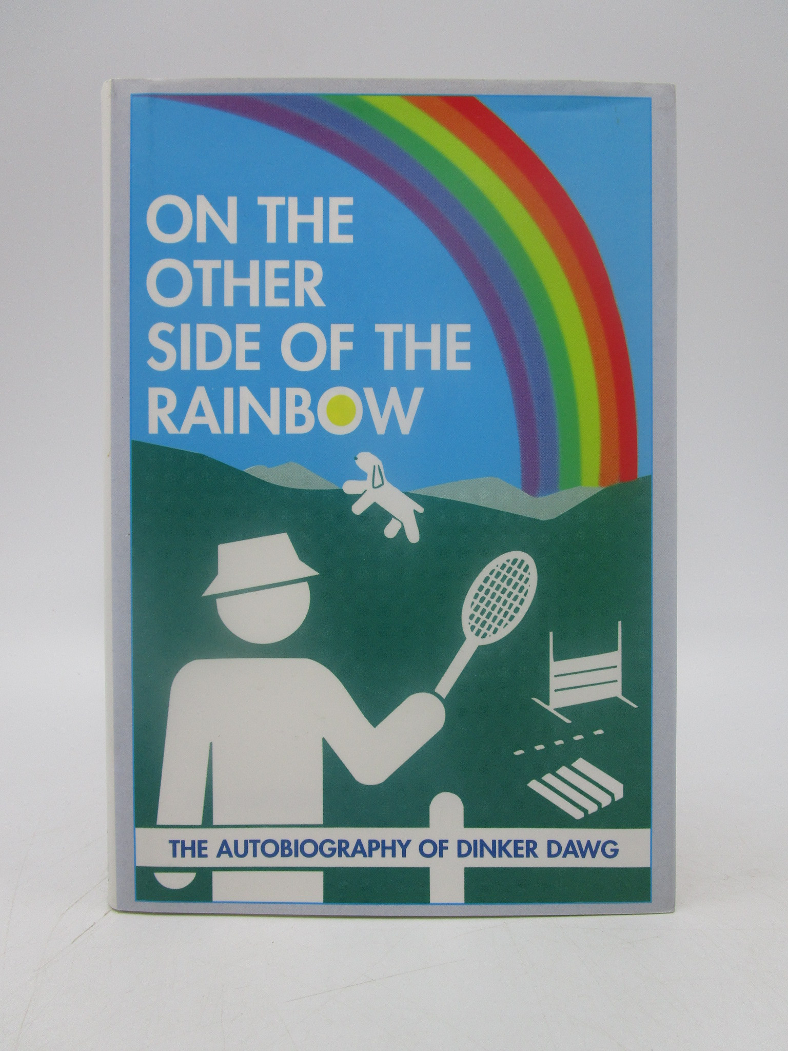 Image for On the Other Side of the Rainbow: The Autobiography of Dinker Dawg (First Edition)