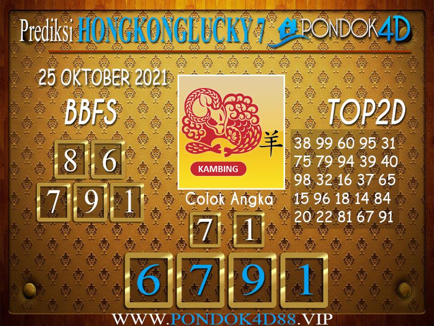 Prediksi Togel HONGKONG LUCKY7 PONDOK4D 25 OKTOBER 2021