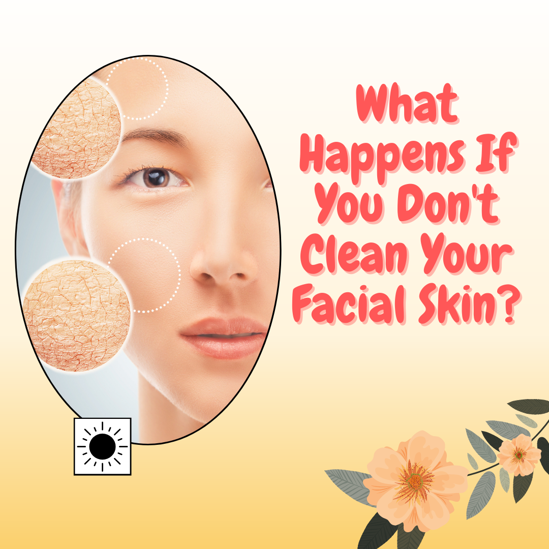 What-Happens-If-You-Don-t-Clean-Your-Facial-Skin