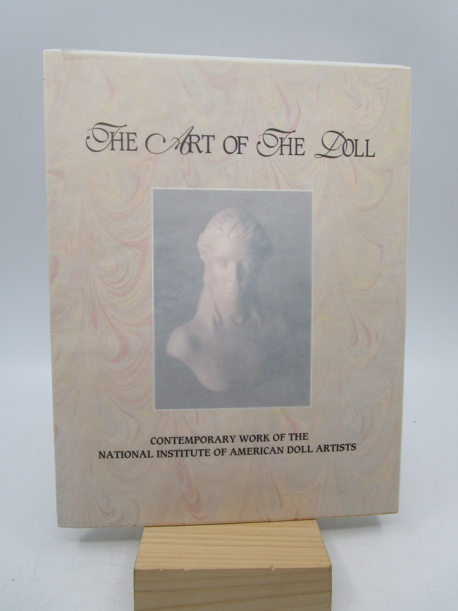Image for The Art of the Doll: Contemporary Work of the National Institute of American Doll Artists (First Edition)