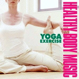 Compilations incluant des chansons de Libera Healthy-Body-Music-Series-Yoga-Exercise-300