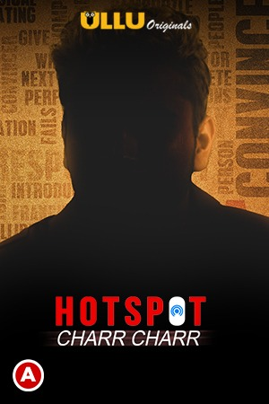 Hotspot (Charr Charr) 2021 S01 Hindi Ullu Originals Web Series 1080p Watch Online