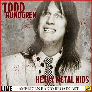 Todd Rundgren - Heavy Metal Kids Live (2019)