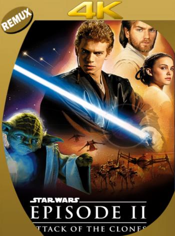 Star Wars: Episodio 2: El Ataque de los Clones (2002) REMASTERED BDRemux [2160p 4K] Latino [GoogleDrive] [zgnrips]