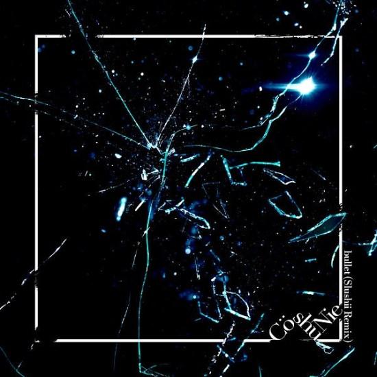 [Single] Co shu Nie – bullet (Slushii Remix)