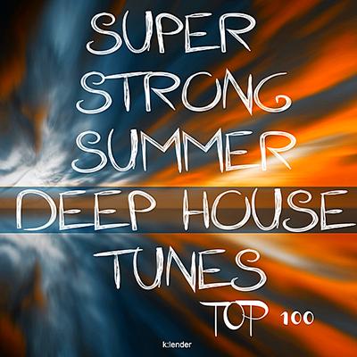Super Strong Summer Deep House Tunes Top 100 (2019)