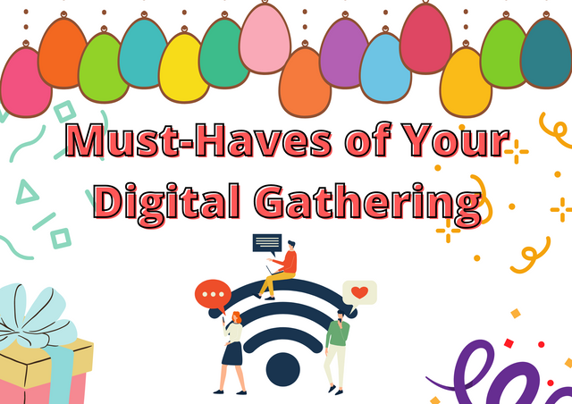 Must-Haves-of-Your-Digital-Gathering