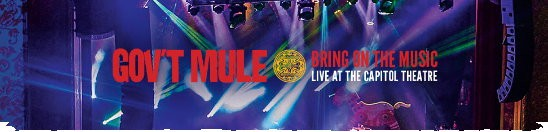 Gov-t-Mule-Releases-First-Cut-From-Live-Film-Album-Bring-On-The-Music