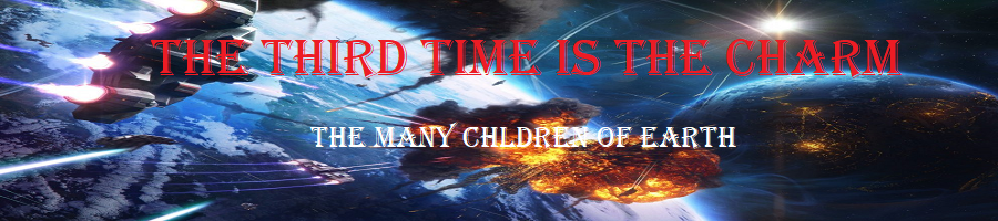 The Third Time Is The Charm - The Many Children of Earth