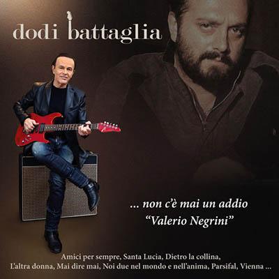 Dodi Battaglia – …Non c'è mai un addio, Valerio Negrini (2019)