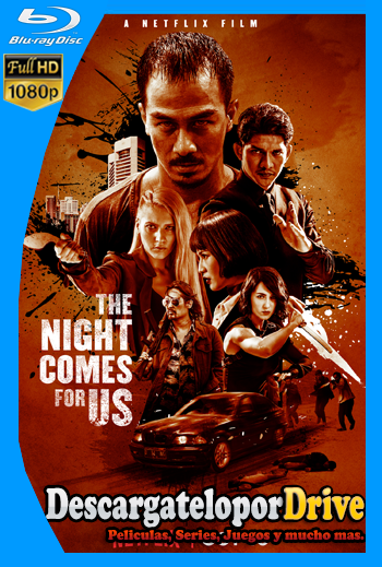 The Night Comes For Us (2018) [1080p] [Latino] [1 Link] [GDrive] [MEGA]