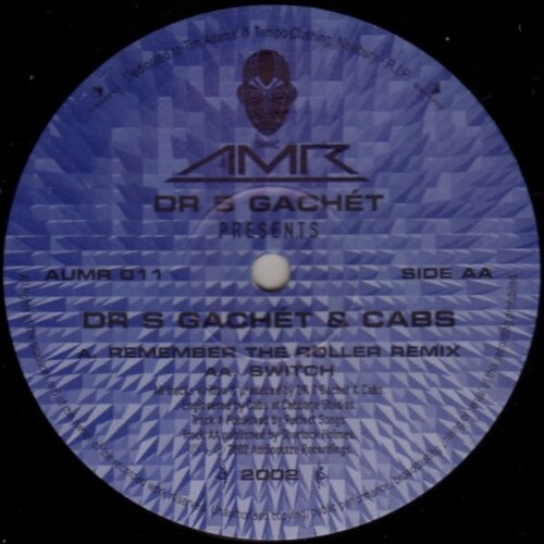 Dr. S. Gachet & Cabs - Remember The Roller 2002 / Switch