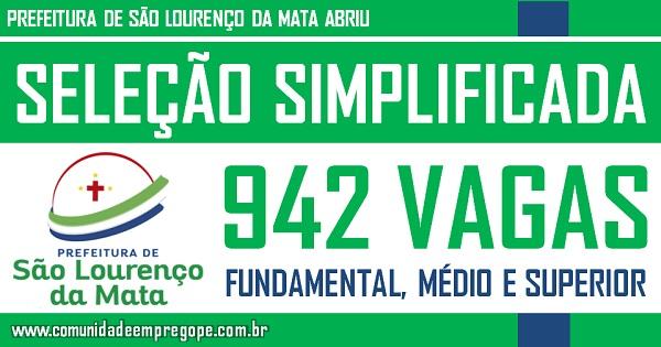 PREFEITURA DE SÃO LOURENÇO DA MATA ABRIU SELEÇÃO SIMPLIFICADA COM 942 VAGAS