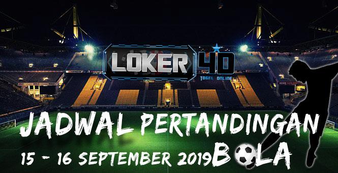 JADWAL PERTANDINGAN BOLA 15 – 16 DESEMBER 2019