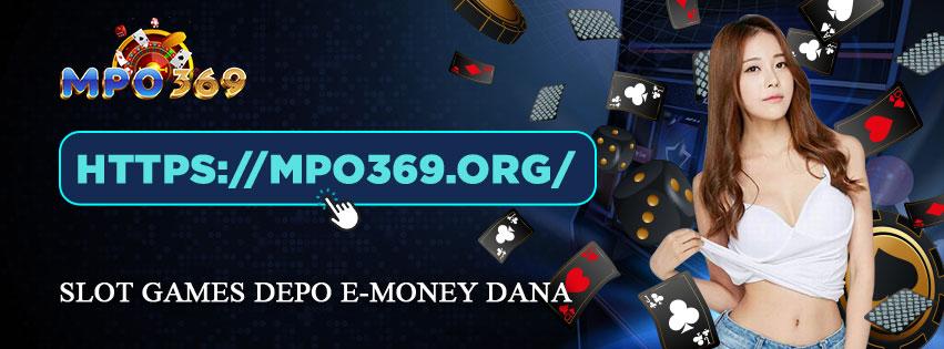 Slot games depo E-money DANA