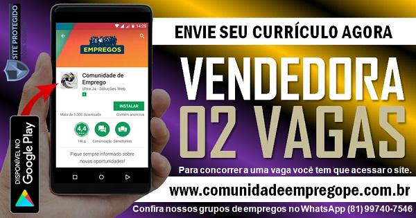 VENDEDORA INTERNA, 02 VAGAS PARA EMPRESA DE SERVIÇOS NO RECIFE