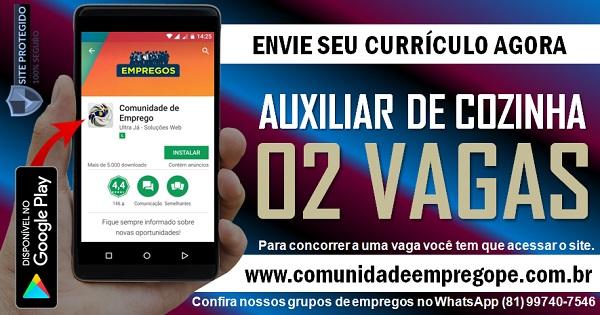 AUXILIAR DE COZINHA, 02 VAGAS PARA HOSPITAL NO RECIFE