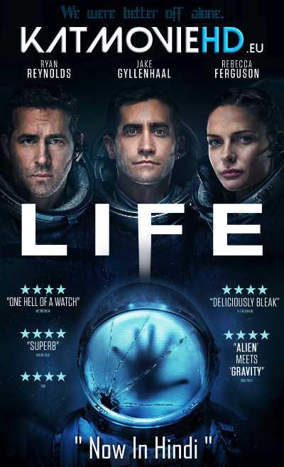 Life (2017) Hindi BluRay 480p 720p 1080p Dual Audio [हिंदी Dubbed + English]