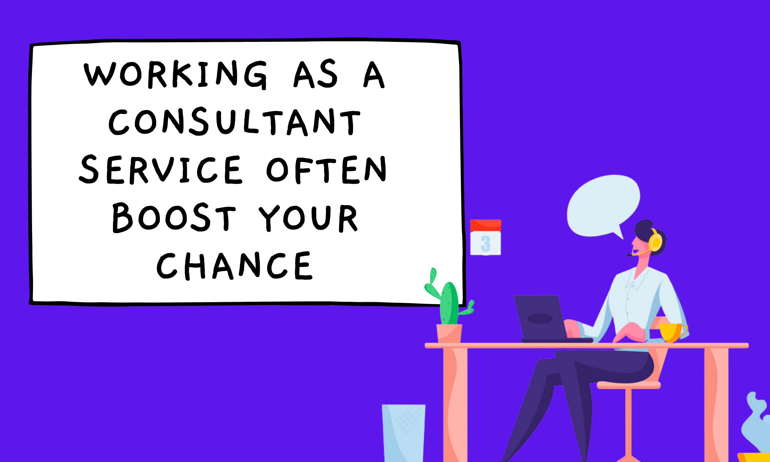 Working-as-a-consultant-service-often-boost-your-chance