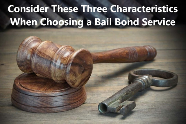 Consider These Three Characteristics When Choosing a Bail Bond Service