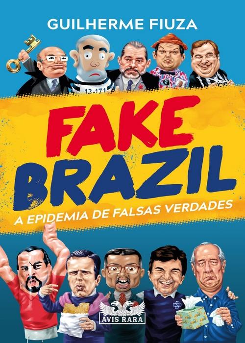 "@FaroEditorial lança ""Fake Brazil"", novo livro de Guilherme Fiuza"