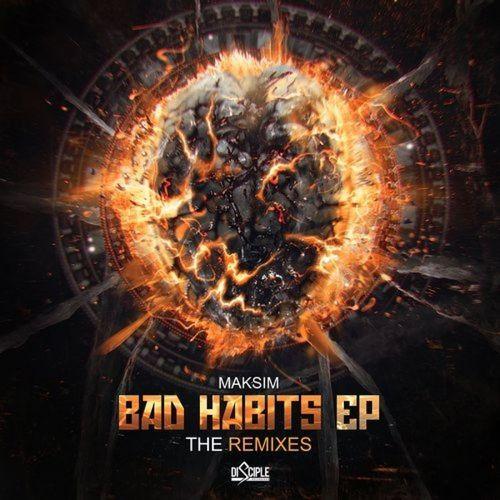 Maksim - Bad Habits EP (The Remixes) 2016