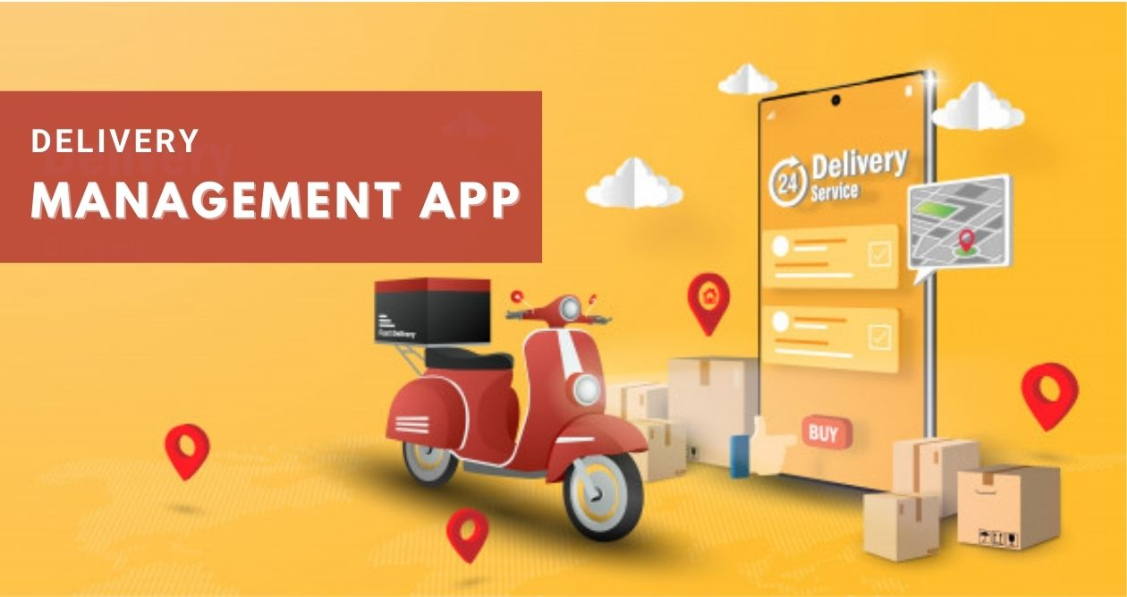 What Look For In A Delivery Management App?