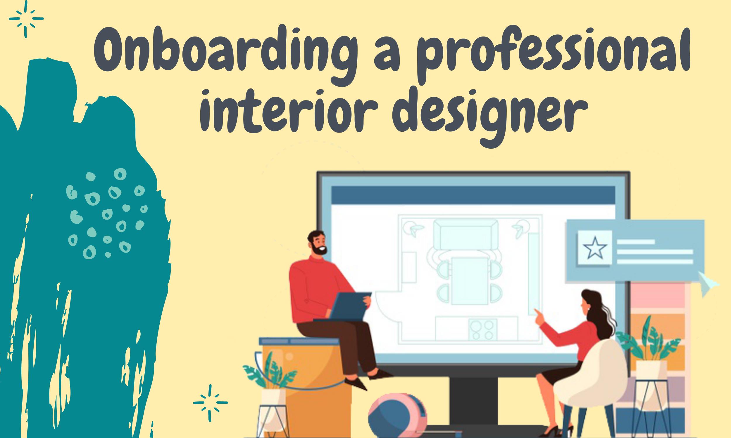 Onboarding-a-professional-interior-designer