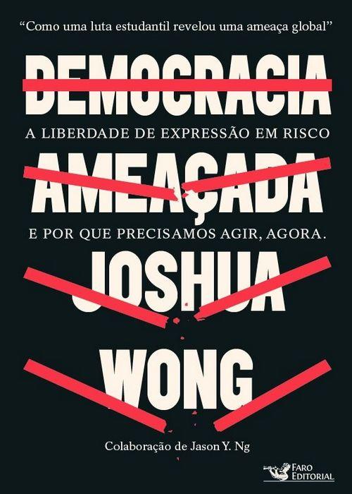 Democracia Ameaçada, do ativista chinês Joshua Wong, será lançado pela @FaroEditorial!
