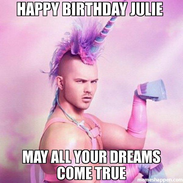 Happy-Birthday-Julie-may-all-your-dreams-come-true-meme-24424