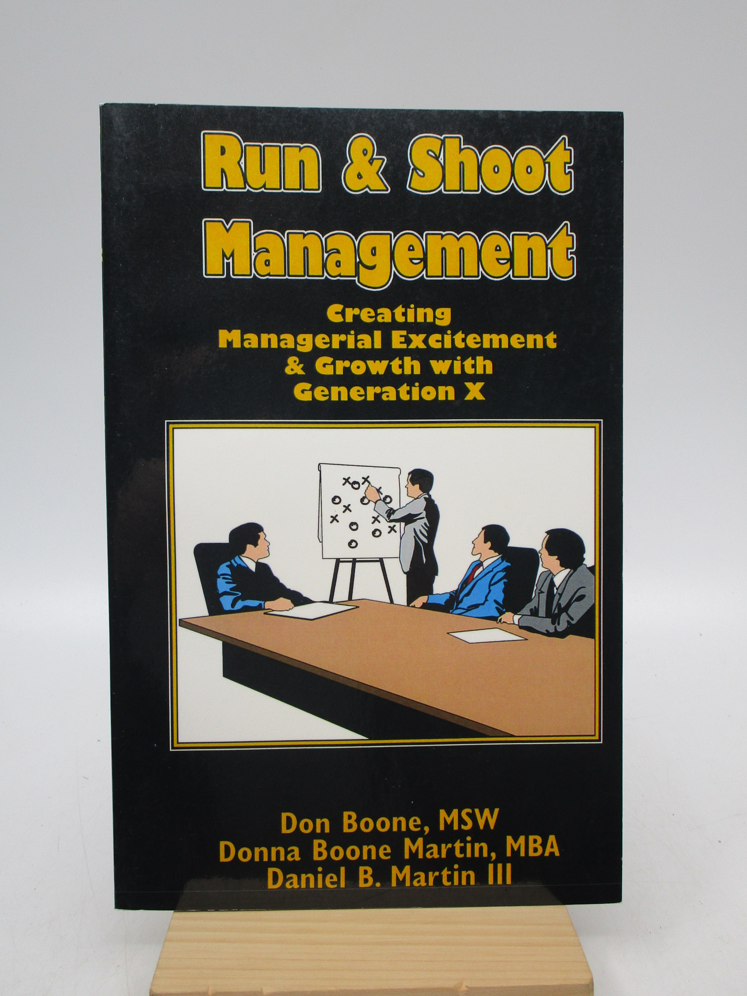 Image for Run and Shoot Management : Creating Managerial Excitement and Growth with Generation X