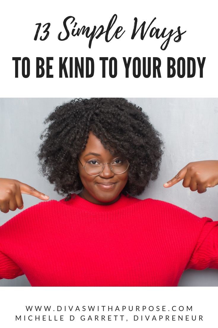 Here are 13 simple ways to be kind to your body at home, work and everywhere else #selfcare