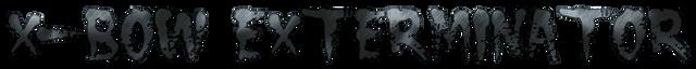 cooltext336449880139837-XBOW-EXTERMINATOR