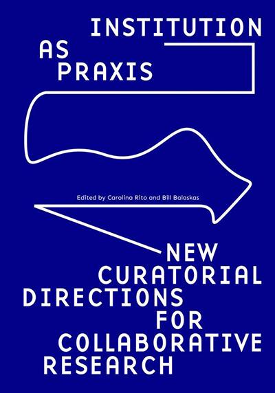 Rafaela-Drazic-Sternber-Press-Institution-as-Praxis-cover-blue