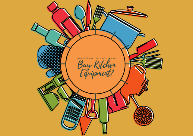 Why-Is-It-Hard-to-Choose-and-Buy-Kitchen-Equipment