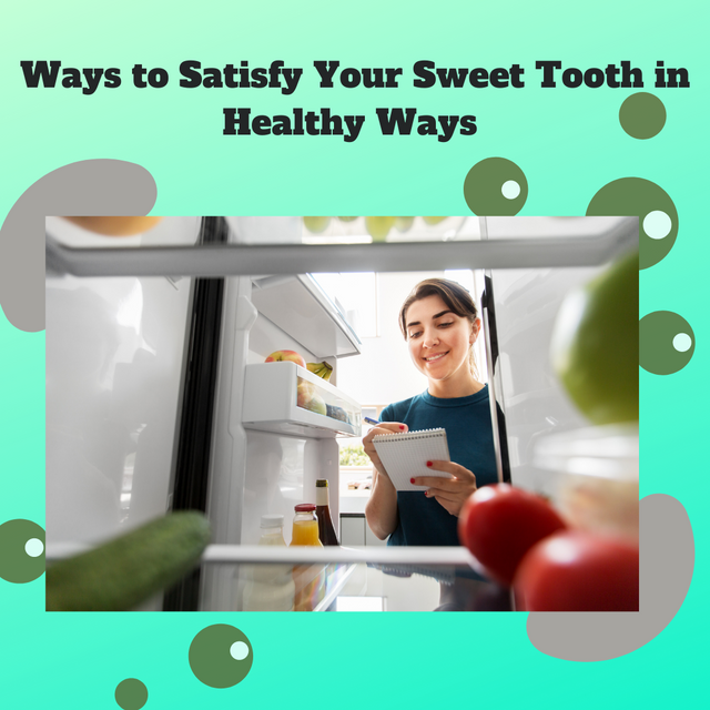 Ways-to-Satisfy-Your-Sweet-Tooth-in-Healthy-Ways
