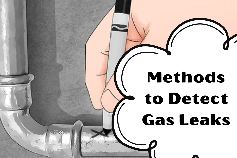 Methods-to-Detect-Gas-Leaks