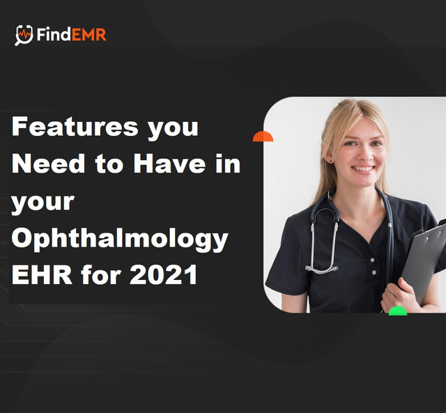 Features-you-Need-to-Have-in-your-Ophthalmology-EHR-for-2021