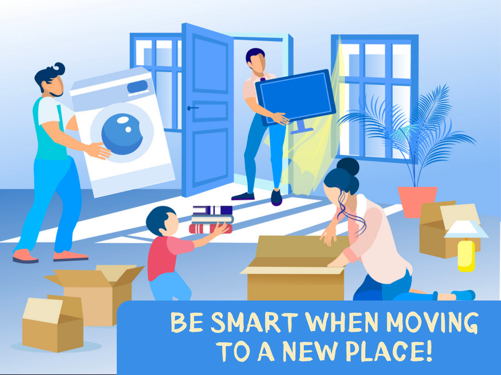 BE-SMART-WHEN-MOVING-TO-A-NEW-PLACE