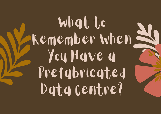 What-to-Remember-When-You-Have-a-Prefabricated-Data-Centre