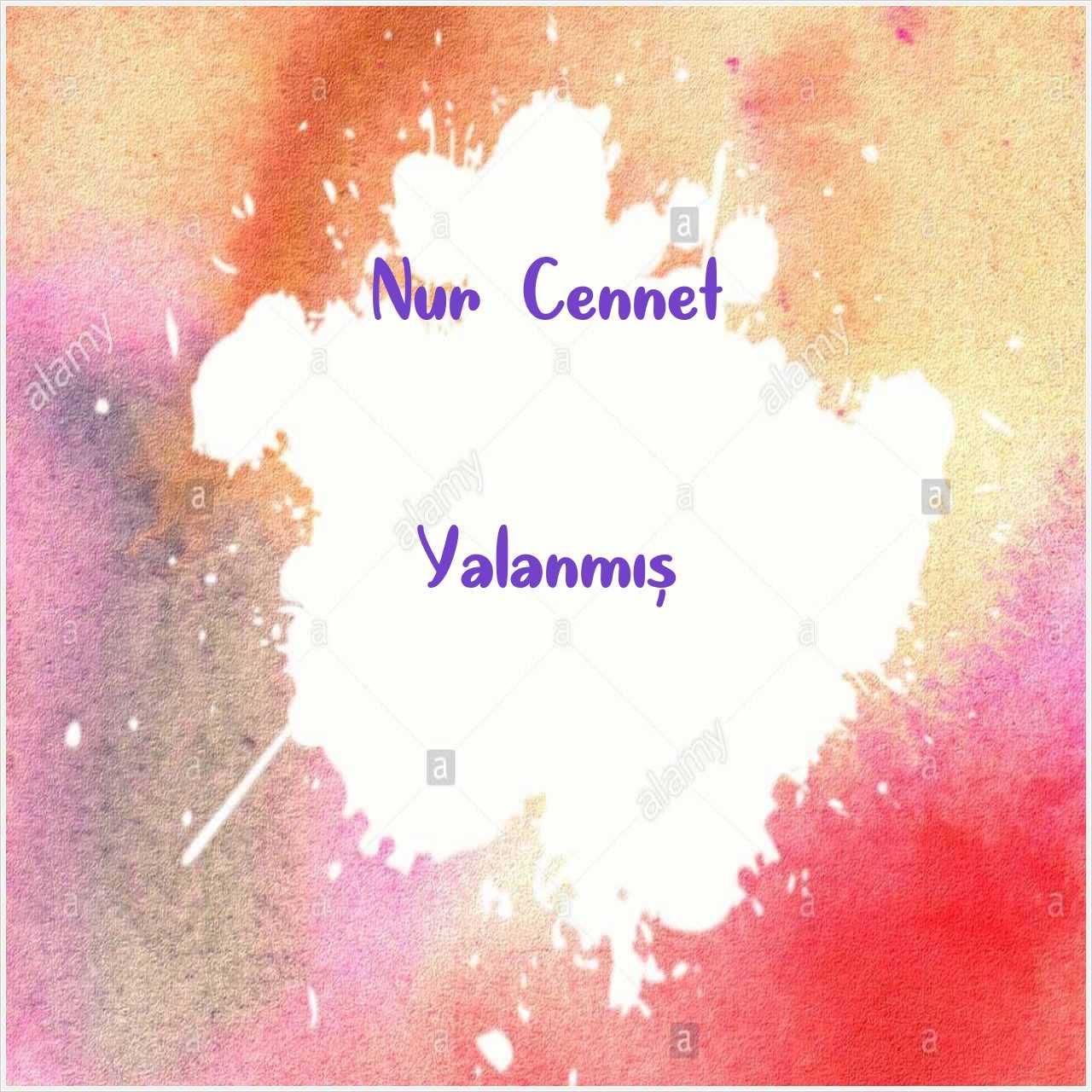 دانلود آهنگ جدید Nur Cennet به نام Yalanmış