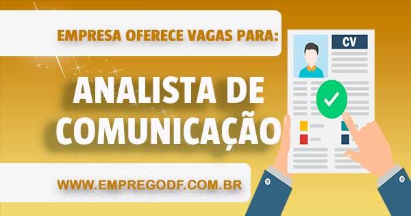 EMPREGO PARA ANALISTA DE COMUNICAÇÃO
