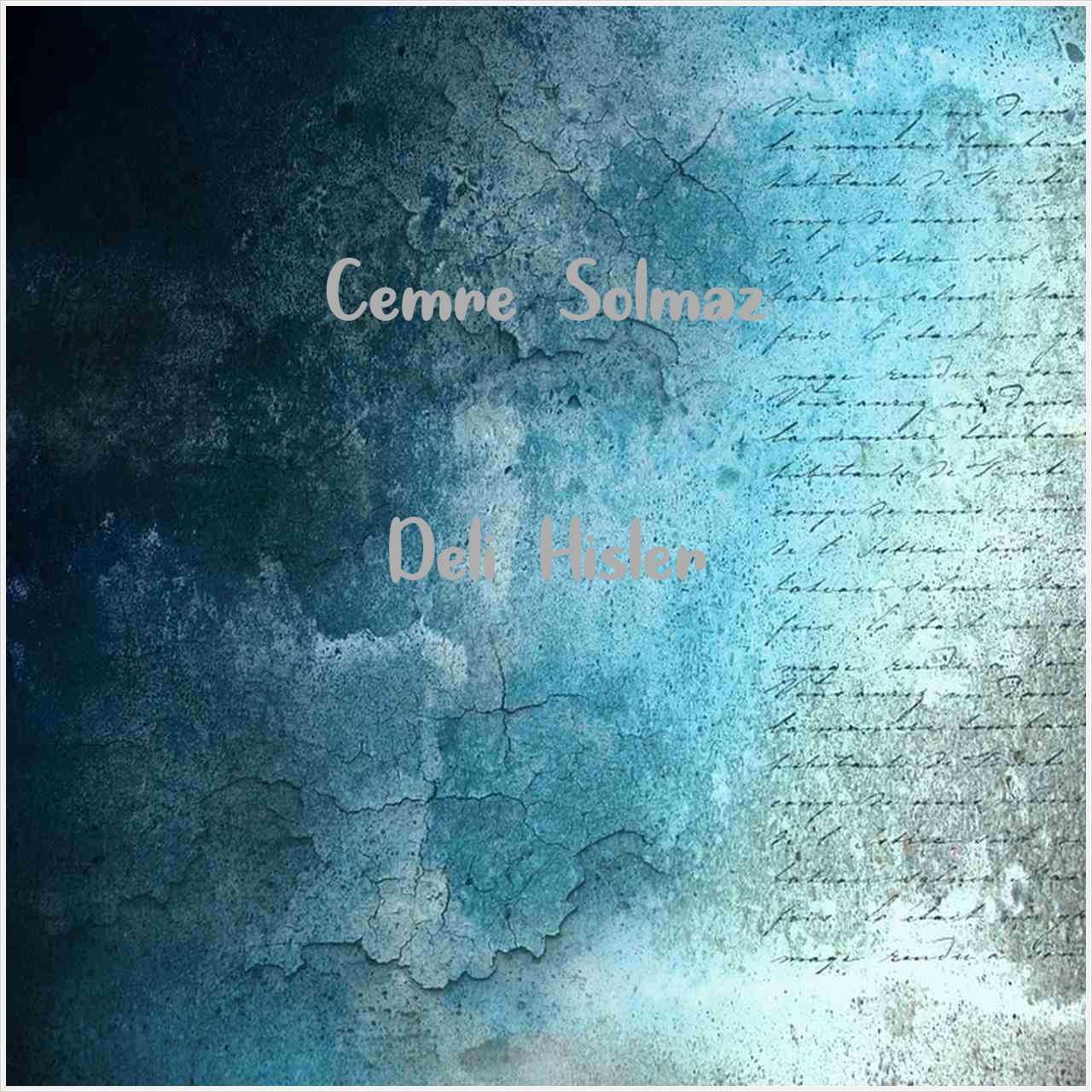 دانلود آهنگ جدید Cemre Solmaz به نام Deli Hisler