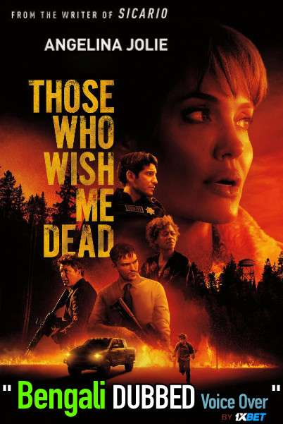 Those Who Wish Me Dead (2021) Bengali Dubbed (Voice Over) HDCAM 720p [Full Movie] 1XBET