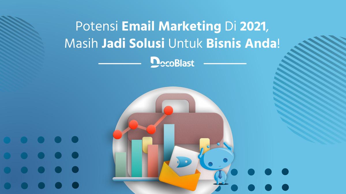 Potensi-Email-Marketing-Di-2021-Masih-Jadi-Solusi-Untuk-Bisnis-Anda