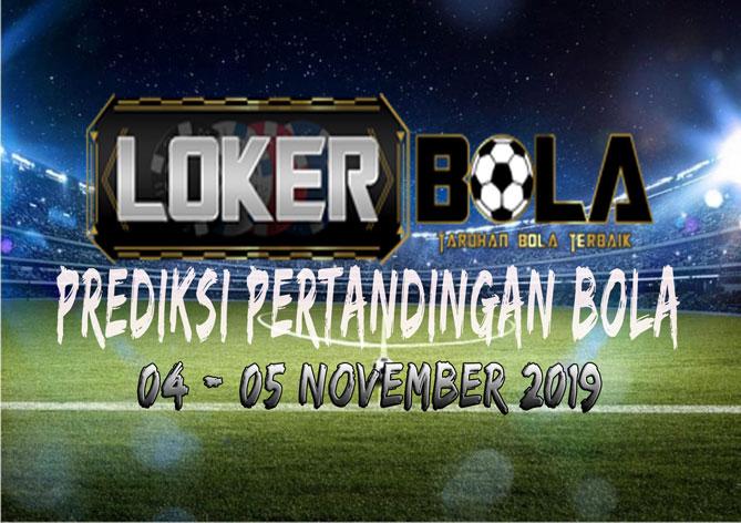 PREDIKSI PERTANDINGAN BOLA 04 – 05 NOVEMBER 2019