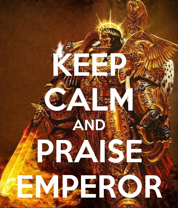 keep-calm-and-praise-emperor.png